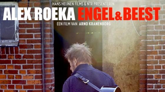 documentaire ALEX ROEKA, ENGEL & BEEST - 10 maart - NPO2