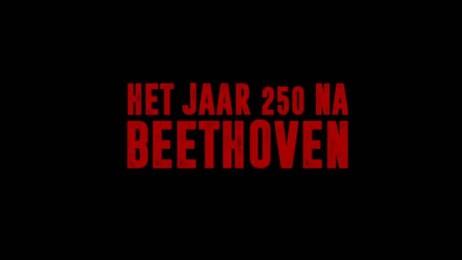 trailer Het jaar 250 na Beethoven